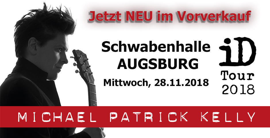 VVK Start: Michael Patrick Kelly in Augsburg am 28.11.2018