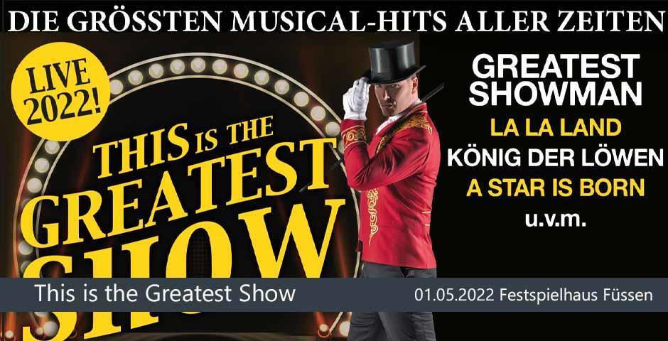 Verschoben: Die größten Musical Hits aller Zeiten  - This is the Greatest Show