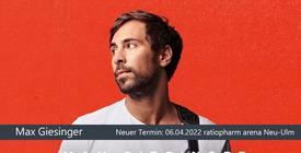 Verschoben: Max Giesinger - Neu-Ulm