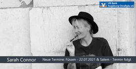 Verschoben: Sarah Connor - Füssen & Salem