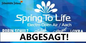 Absage: Spring To Life Open Airs - Singen/Aach