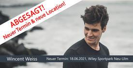 Neuer Termin für Wincent Weiss: 18.06.2021