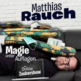 Matthias Rauch: Online-Zaubershow Tickets