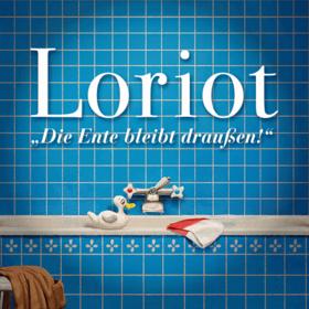 """LORIOT """"Die Ente bleibt draußen!"""" Tickets"""