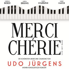 Merci Chérie Tickets: Mit Andreas Bieber, Annika Bruhns, Karim Khawatmi und Sabine Mayer Tickets