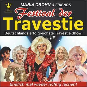 Festival der Travestie – Maria Crohn & Friends Tickets